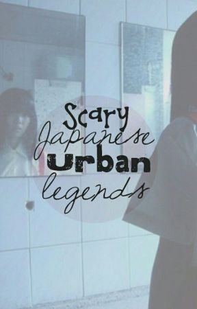 Scary Japanese Urban Legends