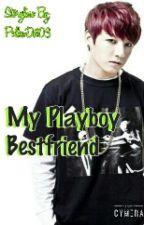 My Playboy Bestfriend (j.j.k) by PolkaDot03