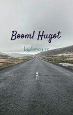 Boom! Hugot by fancy_rc