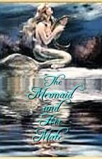 The Mermaid and Her Mate by poppy14s