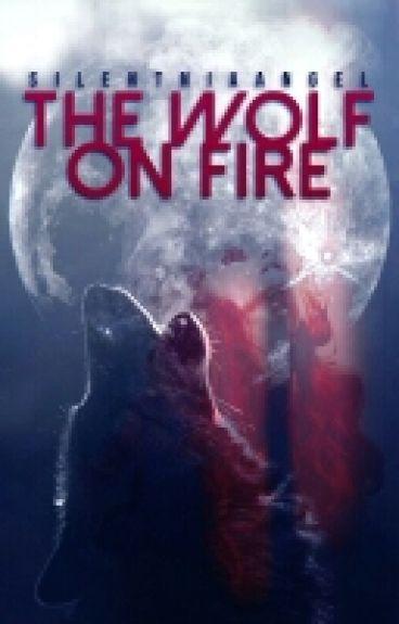 The Wolf On Fire by SilentNiaAngel