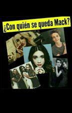 ¿Con Quien Se Queda Mack? by DaanJCarpenter