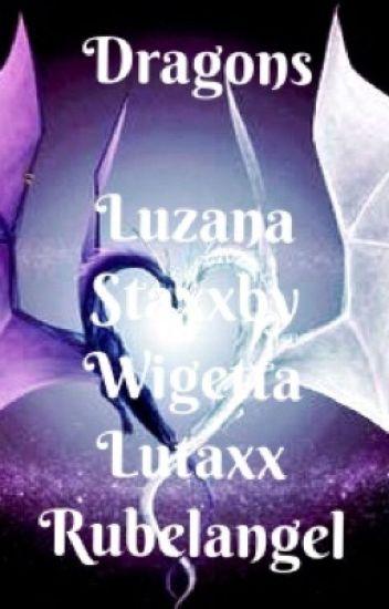 Dragons [Rubelangel,Wigetta, Luzana, Staxxby, Lutaxx]