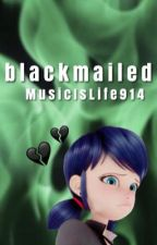 Blackmailed by MusicIsLife914