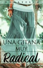 UNA GITANA MUY RADICAL© by Donatella1212