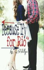Because IFY for RIO by Adellya_Rahayu