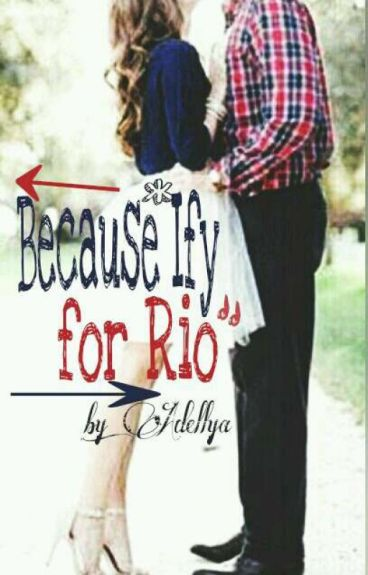 Because IFY for RIO