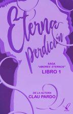 Eterna Perdición (AE #1) #RedQueenAwards by claupardo
