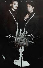 Betrayal ♔ YoonMin/ChanBaek by viridixnx