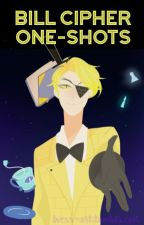 Bill Cipher Oneshots  by River_Sparks