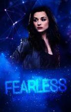 Fearless | #Wattpad2017 by katristhefanvergent