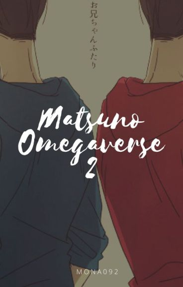 Matsuno Omegaverse 2 (PAUSADA)