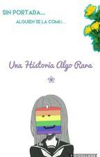 Una Historia Algo Rara♡⇨FNAFHS by sofiiCALMMahone