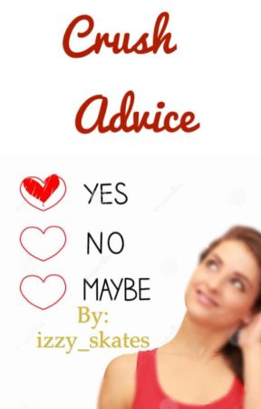 Crush Advice (Open) by izzy_skates