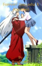 Forever? (Inuyasha x Kagome) by BreePorter1