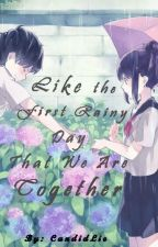 like the first rainy day that we are together by CandidLie