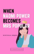 When Naomi Power becomes Mrs Popular by SangeethaGowda