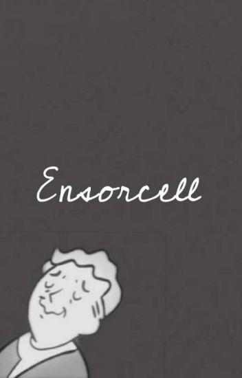 ENSORCELL (j.t) [√]