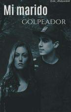 Me Marido Golpeador(Jos Canela Y Tu) by AlejandraVillegas689