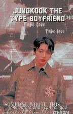 Jungkook The Type Boyfriend  by Minn_Suga