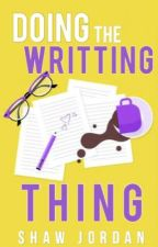 Doing The Writting Thing [Guía para escritores] by ShawJordan