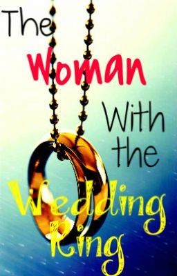 The Woman With the Wedding Ring