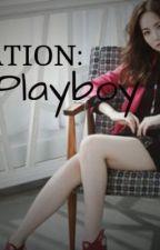 OPERATION: Seduce Mr,Playboy. by LittlePrincessAihp