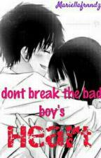 Don't Break The Bad Boy's HEART by mariellafrnndz