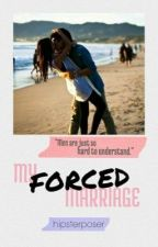 My Forced Marriage by hipsterposer