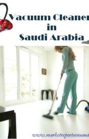 Vacuum Cleaners in Saudi Arabia by williamssharon