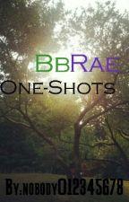 Bbrae One-shots by nobody012345678