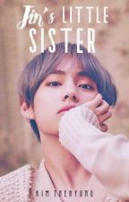 being Jin's little sister // Bts Fanfiction by nixa16