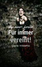 Für immer Vereint *wird Überarbeitet* by never-_forever