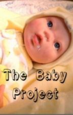 The Baby Project by LukeyYouCutie