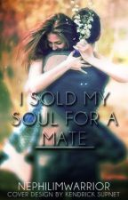 I Sold My Soul For A Mate by NephilimWarrior
