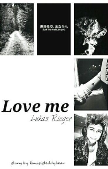 Love me | Lukas Rieger [Zakończone ]