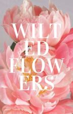 WILTED FLOWERS ;; SCREAM IMAGINES by volcahoees