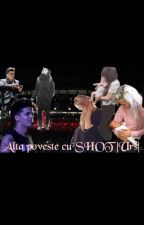 Alta Poveste Cu Shot |urs| by erikaaioanaa