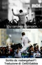 You can be a champion, Nico Rosberg. by CieliDiSabbia
