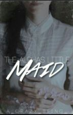 (Manan FF) The Alpha's Little Maid (on hold) by A_Crazy_Being_