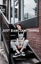 just bangtan things → bts by taegerlily
