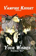 Your Wishes (Vampire Knight) by Kurousama