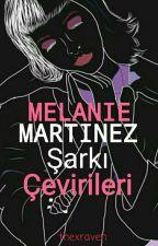 Melanie Martinez Şarkı Çevirileri  by thexraven