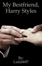 My Bestfriend, Harry Styles by Laila0697