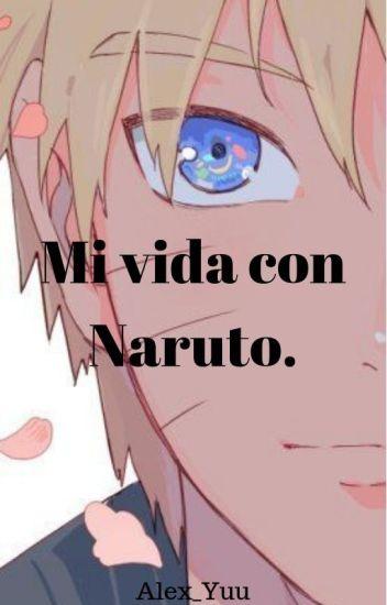 Mi Vida Con Naruto..(Naruto Y Tu)