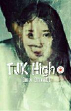 TJK High by Queen_Dhenng01
