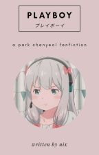 Playboy  - Park Chanyeol  by lucidseokjin