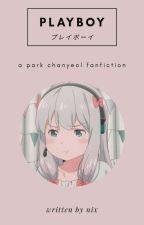 Playboy  - Park Chanyeol  by sockjinity