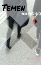 Temen ; Nakamoto Yuta  by yutaekk