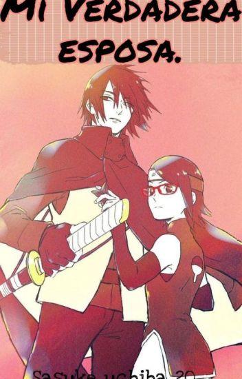 La Verdadera Esposa De Sasuke..(Sasuke Y Tu) {Terminada}